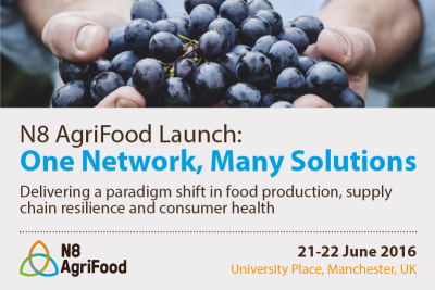 N8 AgriFood Launch 2016: One Network, Many Solutions